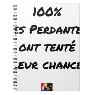 100% OF LOSING TRIED THEIR CHANCE NOTEBOOK