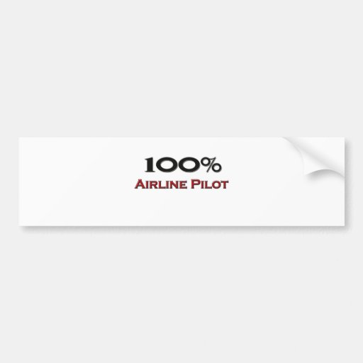 100 Percent Airline Pilot Bumper Sticker