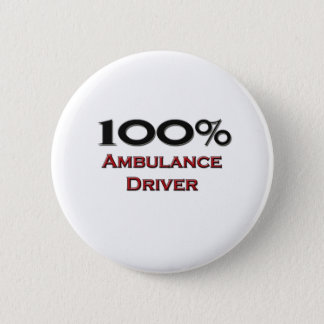 100 Percent Ambulance Driver 2 Inch Round Button