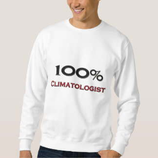 100 Percent Climatologist Sweatshirt