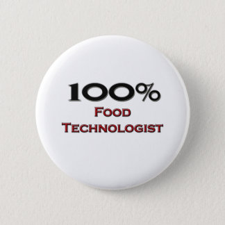 100 Percent Food Technologist 2 Inch Round Button