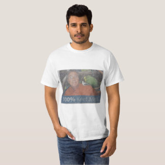 100 percent Keet Meat T-Shirt