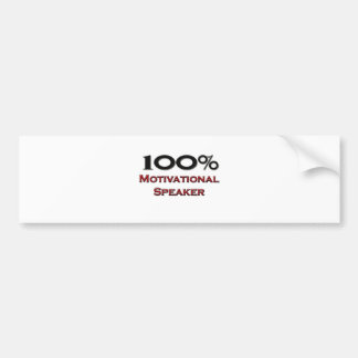 100 Percent Motivational Speaker Bumper Sticker