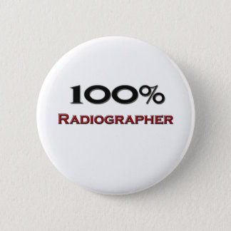 100 Percent Radiographer 2 Inch Round Button