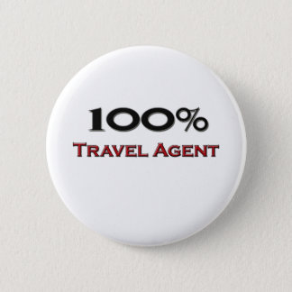 100 Percent Travel Agent 2 Inch Round Button