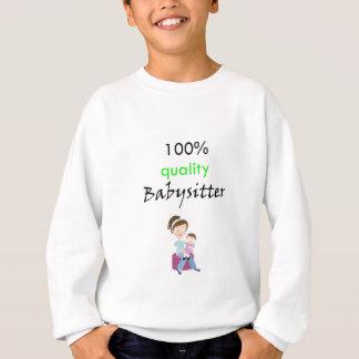 100% quality babysitter sweatshirt