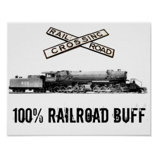 100% Railroad Buff Poster