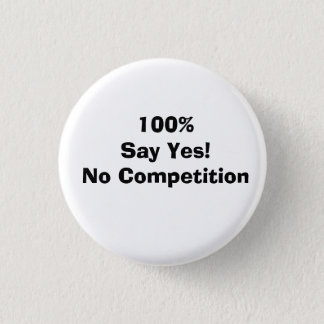 100 % Say Yes! 1 Inch Round Button