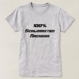 100% Schlimmsten Nachbar | 100% Worst neighbor T-Shirt