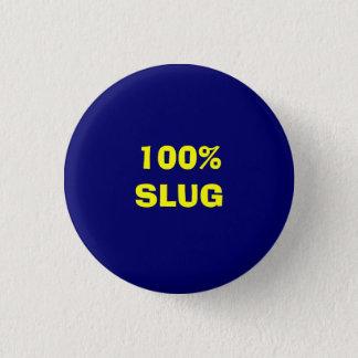100% SLUG 1 INCH ROUND BUTTON