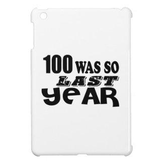 100 So Was So Last Year Birthday Designs iPad Mini Cases