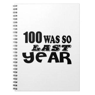 100 So Was So Last Year Birthday Designs Notebook