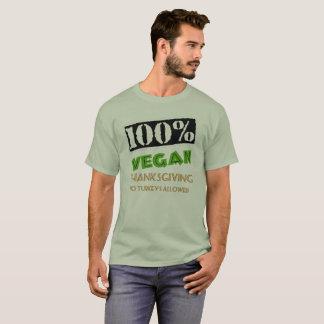 100% Vegan Thanksgiving Dinner. No Turkeys Allowed T-Shirt