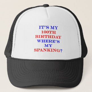 100 Where's my spanking? Trucker Hat