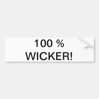100 % WICKER! BUMPER STICKER