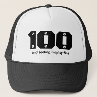 100th Birthday or ANY Year Feeling Fine Trucker Hat