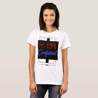 101% confident T-Shirt