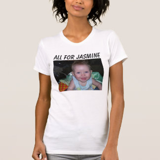 102_1402, All For Jasmine T-Shirt