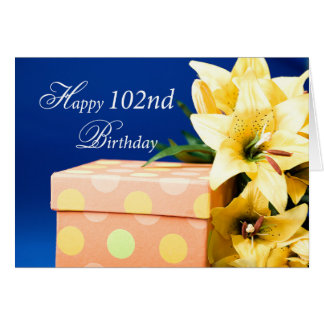 102 Year Old Birthday Gift and Lilies Card