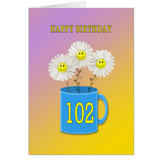 102nd Birthday card with happy smiling flowers