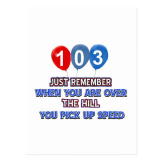 103 and over the hill birthday designs postcard