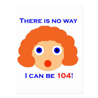 104 There is no way Postcard