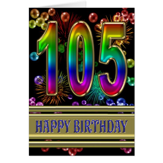 105th Birthday with rainbow bubbles and fireworks Card