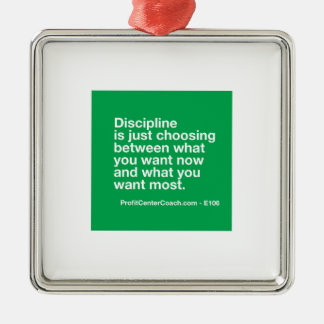 106- Small Business Owner Gift - Discipline Choice Metal Ornament