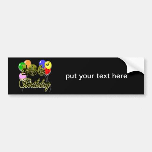 106th Birthday Celebration Bumper Stickers