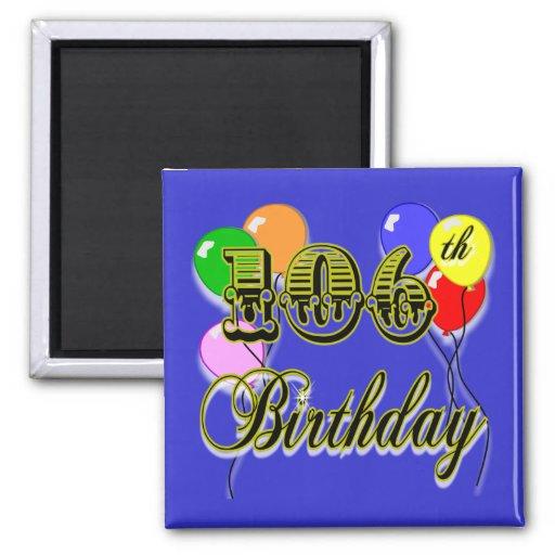 106th Birthday Celebration Magnets