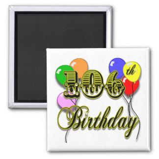 106th Birthday Celebration Refrigerator Magnet