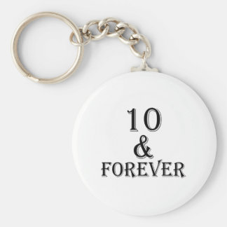 10 And  Forever Birthday Designs Keychain