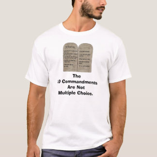 10 Commandments, The 10 Commandments Are Not Mu... T-Shirt