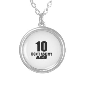 10 Do Not Ask My Age Birthday Designs Silver Plated Necklace