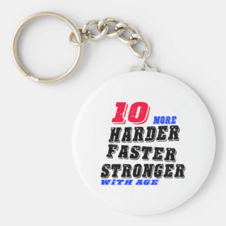 10 More Harder Faster Stronger With Age Keychain