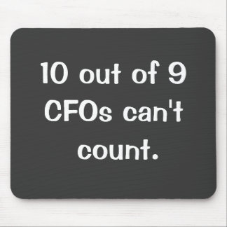 10 of 9 CFOs Funny Finance Officer Famous Quote Mouse Pad