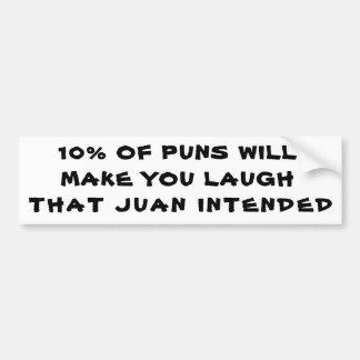 10% of Puns Jaun Intended Bumper Sticker