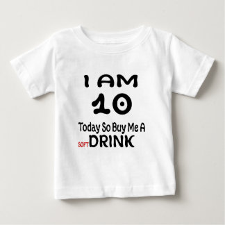 10 Today So Buy Me A Drink Baby T-Shirt