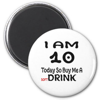 10 Today So Buy Me A Drink Magnet