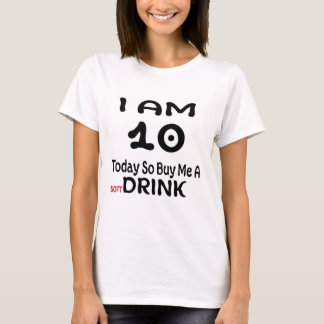 10 Today So Buy Me A Drink T-Shirt