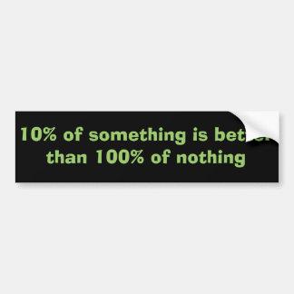 10% vs. 100% car bumper sticker
