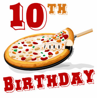 10th Birthday Pizza Party Acrylic Cut Out