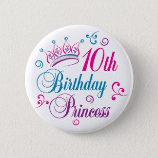 10th Birthday Princess 2 Inch Round Button