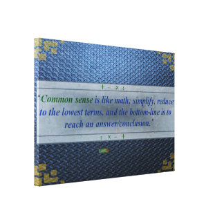 10th Quote; Common sense is like math..... Canvas Print