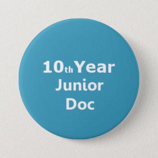 10th Year Junior Doctor badge 3 Inch Round Button