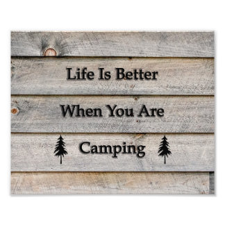 10x8 Life is better when you are camping Photo Print
