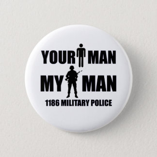 1186 Military Police My Man 2 Inch Round Button