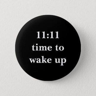 11:11 time to wake up 2 inch round button