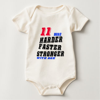 11 More Harder Faster Stronger With Age Baby Bodysuit