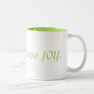 "11 oz Mug ""Today I choose JOY"""
